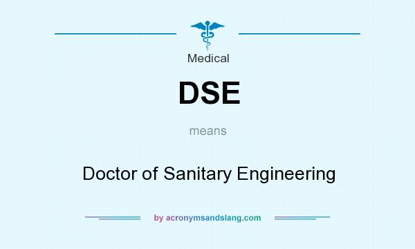 What does DSE mean? It stands for Doctor of Sanitary Engineering