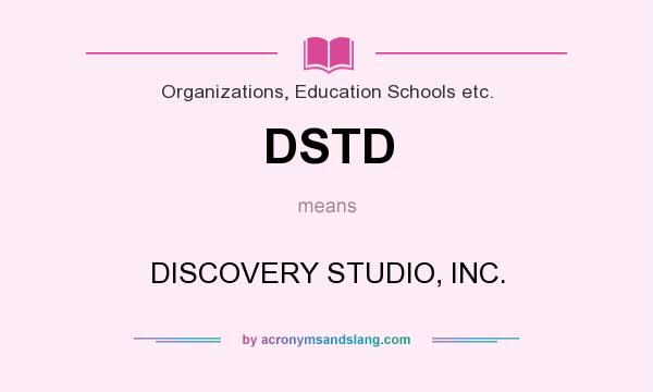 What does DSTD mean? It stands for DISCOVERY STUDIO, INC.