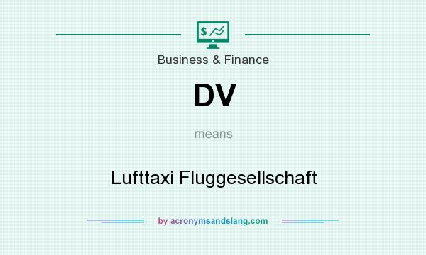 What does DV mean? It stands for Lufttaxi Fluggesellschaft