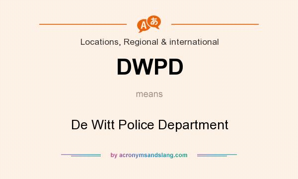 What does DWPD mean? It stands for De Witt Police Department