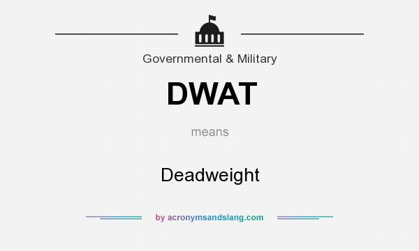 What does DWAT mean? It stands for Deadweight