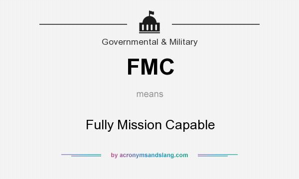 What does FMC mean? It stands for Fully Mission Capable