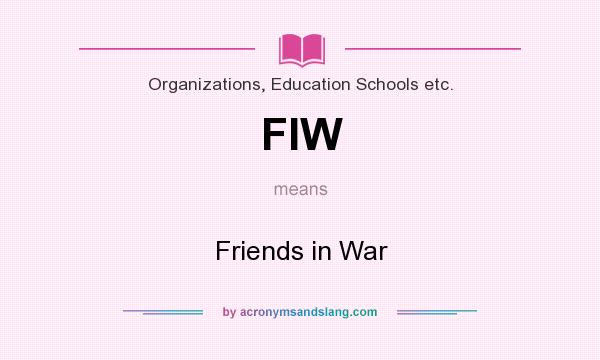 What does FIW mean? It stands for Friends in War