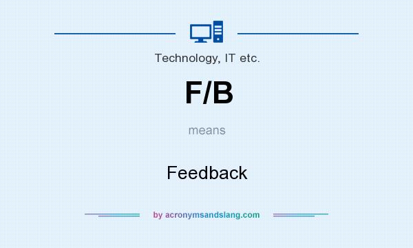 What does F/B mean? It stands for Feedback
