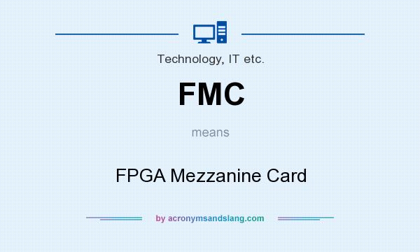What does FMC mean? It stands for FPGA Mezzanine Card