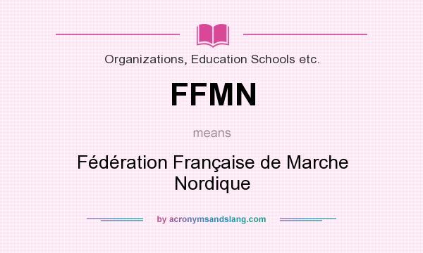 What does FFMN mean? It stands for Fédération Française de Marche Nordique