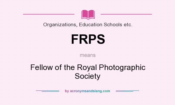 What does FRPS mean? It stands for Fellow of the Royal Photographic Society