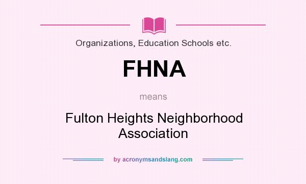 What does FHNA mean? It stands for Fulton Heights Neighborhood Association