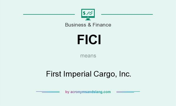 What does FICI mean? It stands for First Imperial Cargo, Inc.