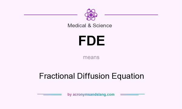 What does FDE mean? It stands for Fractional Diffusion Equation