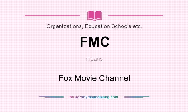 What does FMC mean? It stands for Fox Movie Channel