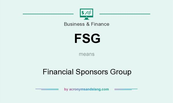 What does FSG mean? It stands for Financial Sponsors Group