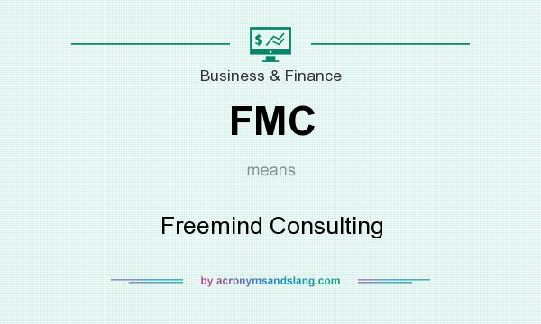 What does FMC mean? It stands for Freemind Consulting