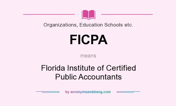 What does FICPA mean? It stands for Florida Institute of Certified Public Accountants