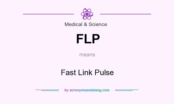 What does FLP mean? It stands for Fast Link Pulse