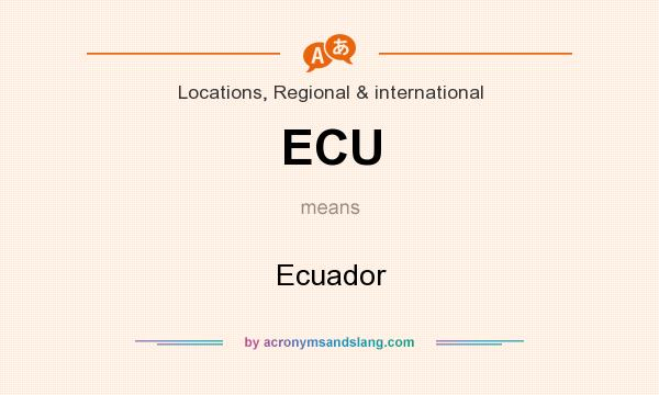 What does ECU mean? It stands for Ecuador