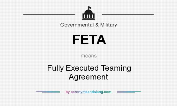 Feta Fully Executed Teaming Agreement In Government Military By