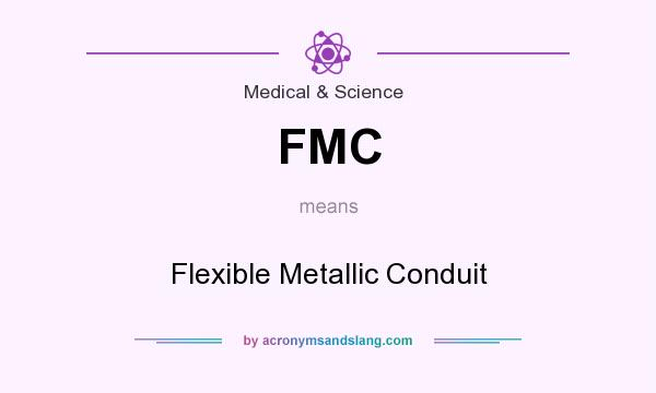 What does FMC mean? It stands for Flexible Metallic Conduit