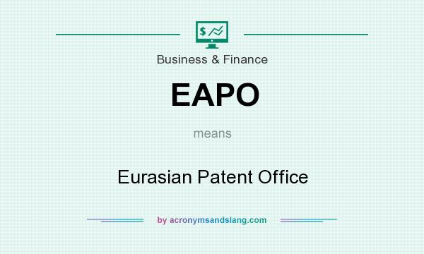What does EAPO mean? It stands for Eurasian Patent Office