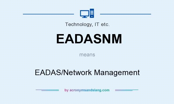 What does EADASNM mean? It stands for EADAS/Network Management