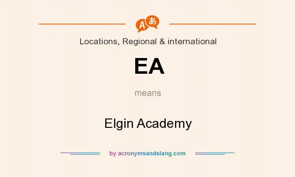 What does EA mean? It stands for Elgin Academy
