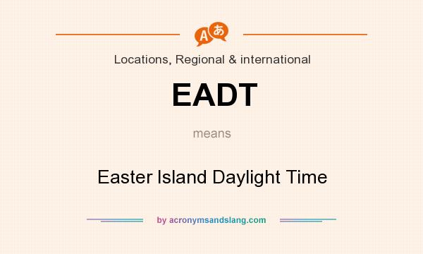 What does EADT mean? It stands for Easter Island Daylight Time