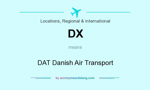 What does DX mean? It stands for DAT Danish Air Transport
