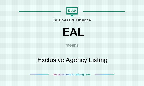 What does EAL mean? It stands for Exclusive Agency Listing