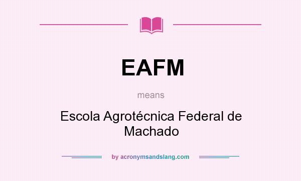 What does EAFM mean? It stands for Escola Agrotécnica Federal de Machado