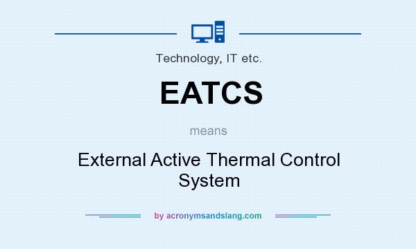 What does EATCS mean? It stands for External Active Thermal Control System