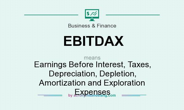 What does EBITDAX mean? It stands for Earnings Before Interest, Taxes, Depreciation, Depletion, Amortization and Exploration Expenses