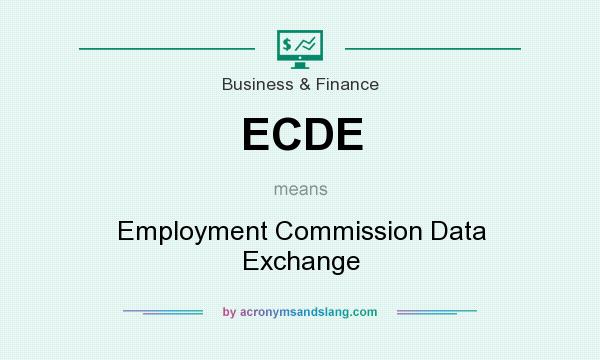 What does ECDE mean? It stands for Employment Commission Data Exchange