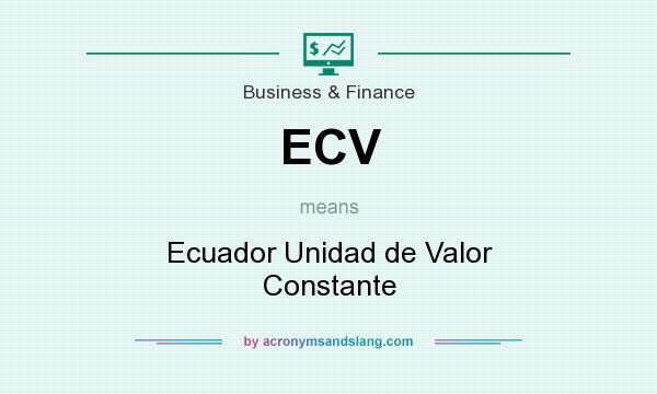 What does ECV mean? It stands for Ecuador Unidad de Valor Constante