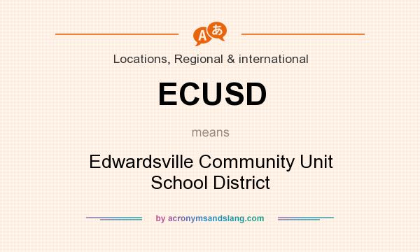 What does ECUSD mean? It stands for Edwardsville Community Unit School District