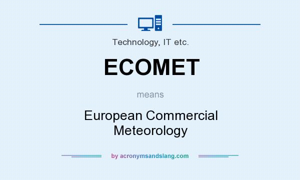 What does ECOMET mean? It stands for European Commercial Meteorology