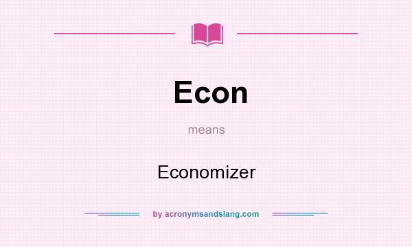 What does Econ mean? It stands for Economizer