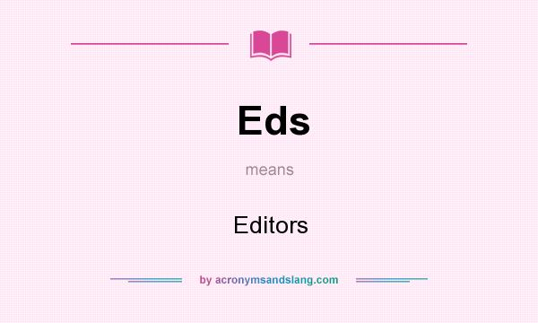 What does Eds mean? It stands for Editors