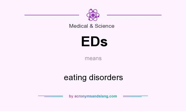 What does EDs mean? It stands for eating disorders