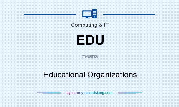 What does EDU mean? It stands for Educational Organizations