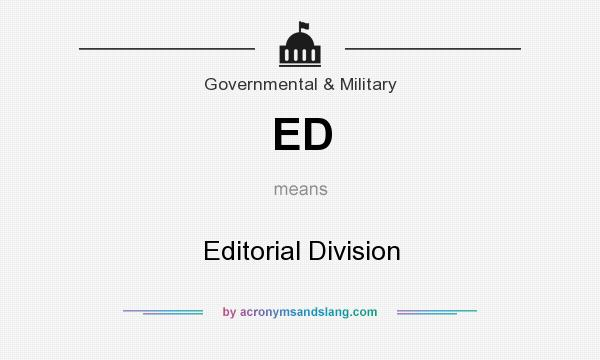 What does ED mean? It stands for Editorial Division