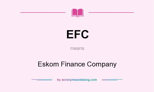 EFC - Eskom Finance Company in Undefined by AcronymsAndSlang com