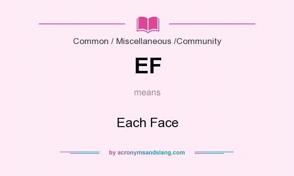 What does EF mean? It stands for Each Face