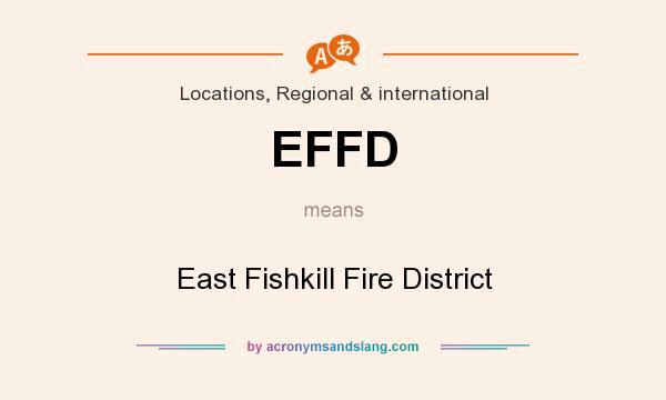 What does EFFD mean? It stands for East Fishkill Fire District