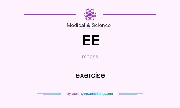 What does EE mean? It stands for exercise