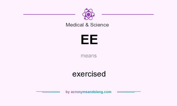 What does EE mean? It stands for exercised