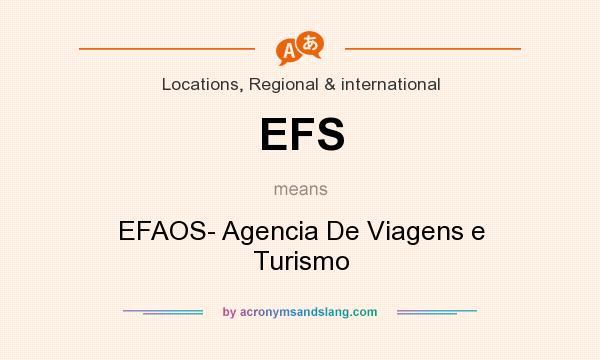 What does EFS mean? It stands for EFAOS- Agencia De Viagens e Turismo