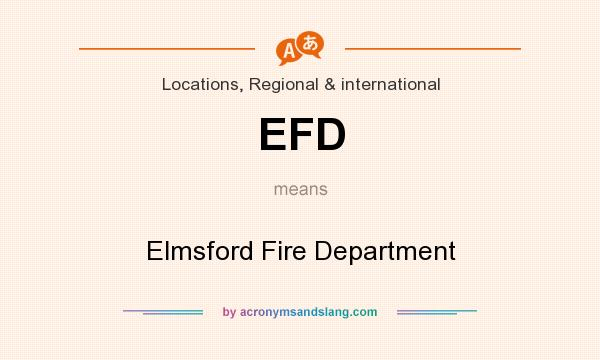What does EFD mean? It stands for Elmsford Fire Department