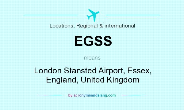 What does EGSS mean? It stands for London Stansted Airport, Essex, England, United Kingdom