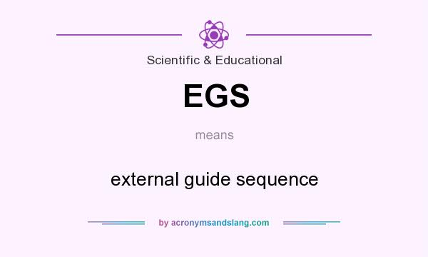 What does EGS mean? It stands for external guide sequence