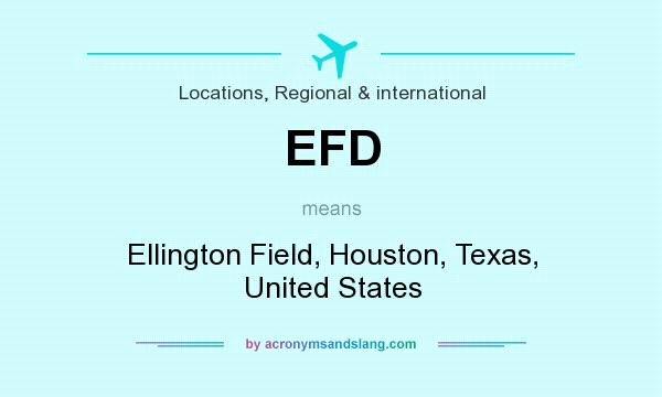 What does EFD mean? It stands for Ellington Field, Houston, Texas, United States